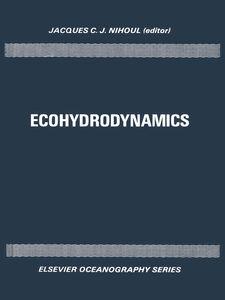 Foto Cover di Ecohydrodynamics, Ebook inglese di J.C.J. Nihoul, edito da Elsevier Science