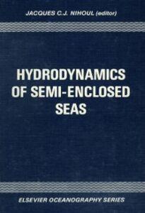Foto Cover di Hydrodynamics of Semi-Enclosed Seas, Ebook inglese di  edito da Elsevier Science
