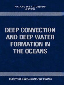 Foto Cover di Deep Convection and Deep Water Formation in the Oceans, Ebook inglese di J.C. Gascard,Simon Chu, edito da Elsevier Science