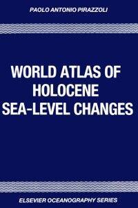 Foto Cover di World Atlas of Holocene Sea-Level Changes, Ebook inglese di P.A. Pirazzoli,J. Pluet, edito da Elsevier Science