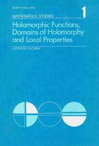 Ebook in inglese Holomorphic functions, domains of holomorphy and local properties -, -