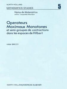 Ebook in inglese Ope?rateurs maximaux monotones et semi-groupes de contractions dans les espaces de Hilbert -, -