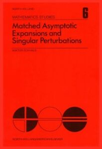 Foto Cover di Matched asymptotic expansions and singular perturbations, Ebook inglese di  edito da Elsevier Science