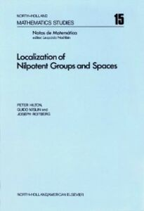 Foto Cover di Localization of nilpotent groups and spaces, Ebook inglese di  edito da Elsevier Science
