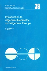 Ebook in inglese Introduction to algebraic geometry and algebraic groups -, -