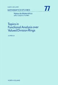 Foto Cover di Topics in Functional Analysis over Valued Division Rings, Ebook inglese di J.B. Prolla, edito da Elsevier Science