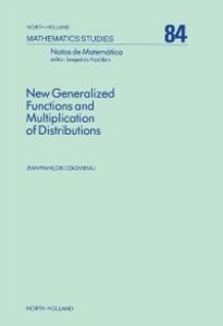 Ebook in inglese New Generalized Functions and Multiplication of Distributions Colombeau, J.F.
