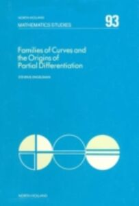 Foto Cover di Families of Curves and the Origins of Partial Differentiation, Ebook inglese di S.B. Engelsman, edito da Elsevier Science