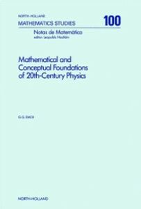 Ebook in inglese Mathematical and Conceptual Foundations of 20th-Century Physics Emch, G.G.