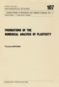 Ebook in inglese Foundations of the Numerical Analysis of Plasticity Miyoshi, T.