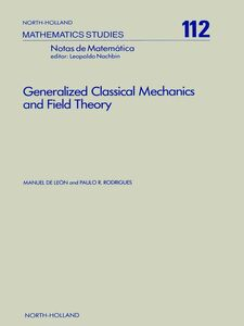 Ebook in inglese Generalized Classical Mechanics and Field Theory León, M. de , Rodrigues, P.R.