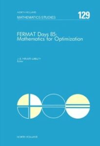 Foto Cover di Fermat Days 85: Mathematics for Optimization, Ebook inglese di  edito da Elsevier Science