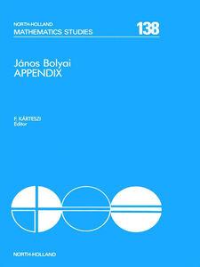 Foto Cover di János Bolyai Appendix, Ebook inglese di B. Szénássy,F. Kárteszi, edito da Elsevier Science