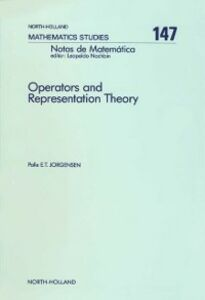 Ebook in inglese Operators and Representation Theory Jorgensen, P.E.T.