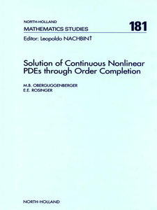 Ebook in inglese Solution of Continuous Nonlinear PDEs through Order Completion Oberguggenberger, M.B. , Rosinger, E.E.