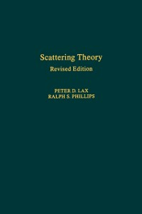 Ebook in inglese Scattering Theory, Revised Edition Lax, Peter D. , Phillips, Ralph S.