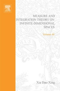 Ebook in inglese Measure and integration theory on infinite-dimensional spaces -, -