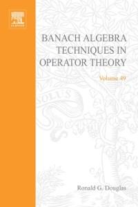 Ebook in inglese Banach algebra techniques in operator theory -, -