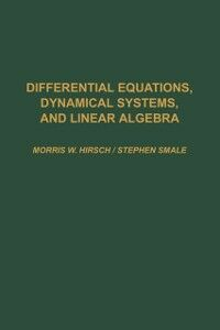 Ebook in inglese Differential Equations, Dynamical Systems, and Linear Algebra Devaney, Robert L. , Hirsch, Morris W. , Smale, Stephen