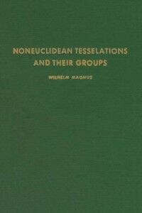 Foto Cover di Noneuclidean tesselations and their groups, Ebook inglese di  edito da Elsevier Science