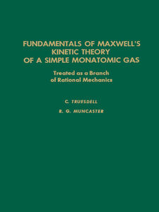 Ebook in inglese Fundamentals of MaxwellÆs kinetic theory of a simple monatomic gas -, -