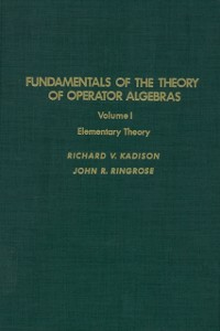 Ebook in inglese Fundamentals of the theory of operator algebras. V1 -, -