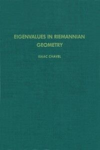 Foto Cover di Eigenvalues in Riemannian Geometry, Ebook inglese di Isaac Chavel, edito da Elsevier Science