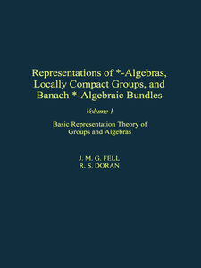 Ebook in inglese Representations of *-Algebras, Locally Compact Groups, and Banach *-Algebraic Bundles -, -