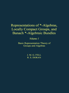 Ebook in inglese Representations of *-Algebras, Locally Compact Groups, and Banach *-Algebraic Bundles -, -