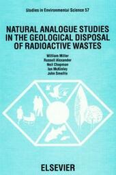Natural Analogue Studies in the Geological Disposal of Radioactive Wastes