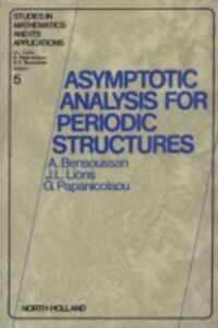 Ebook in inglese Asymptotic Analysis for Periodic Structures Bensoussan, A. , Lions, J.-L. , Papanicolau, G.