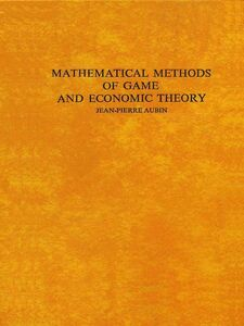 Ebook in inglese Mathematical Methods of Game and Economic Theory Aubin, J.-P.