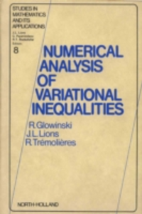 Ebook in inglese Numerical Analysis of Variational Inequalities Glowinski, R. , Lions, J.-L. , Tremolieres, R.