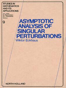 Ebook in inglese Asymptotic Analysis of Singular Perturbations Eckhaus, W.