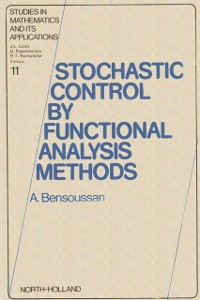 Ebook in inglese Stochastic Control by Functional Analysis Methods Bensoussan, A.