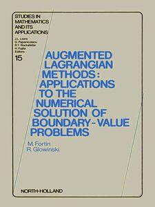 Foto Cover di Augmented Lagrangian Methods, Ebook inglese di M. Fortin,R. Glowinski, edito da Elsevier Science