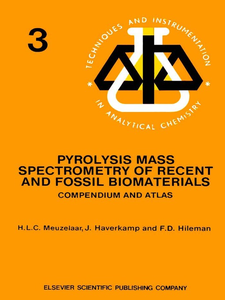 Ebook in inglese Pyrolysis Mass Spectrometry of Recent and Fossil Biomaterials Haverkamp, J. , Hileman, F.D. , Meuzelaar, H.L.C.