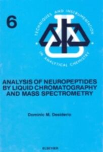 Foto Cover di Analysis of Neuropeptides by Liquid Chromatography and Mass Spectrometry, Ebook inglese di D.M. Desiderio, edito da Elsevier Science