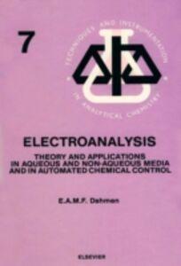 Foto Cover di Electroanalysis, Ebook inglese di E.A.M.F. Dahmen, edito da Elsevier Science