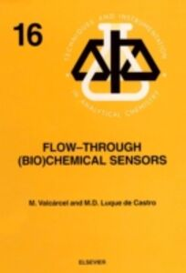 Ebook in inglese Flow-Through (Bio)Chemical Sensors Castro, M.D. Luque de , Valcarcel, M.