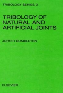 Foto Cover di Tribology of Natural and Artificial Joints, Ebook inglese di J.H. Dumbleton, edito da Elsevier Science