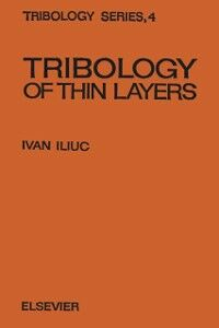 Foto Cover di Tribology of Thin Layers, Ebook inglese di I. Iliuc, edito da Elsevier Science