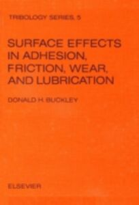 Ebook in inglese Surface effects in adhesion, friction, wear, and lubrication Buckley, Donald H.