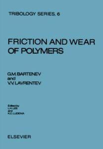 Ebook in inglese Friction and Wear of Polymers Bartenev, G.M. , Lavrentev, V.V.