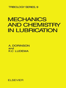 Ebook in inglese Mechanics and Chemistry in Lubrication Dorinson, A. , Ludema, K.C.