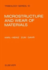 Foto Cover di Microstructure and Wear of Materials, Ebook inglese di K.-H. Zum Gahr, edito da Elsevier Science