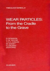 Foto Cover di Wear Particles: From the Cradle to the Grave, Ebook inglese di  edito da Elsevier Science