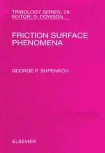 Ebook in inglese Friction Surface Phenomena Shpenkov, G.P.