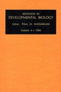 Ebook in inglese Advances in Developmental Biology, Volume 4a -, -