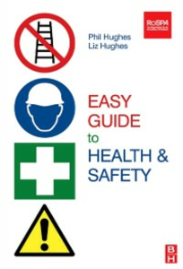 Ebook in inglese Easy Guide to Health and Safety Hughes, Liz , Hughes, Phil